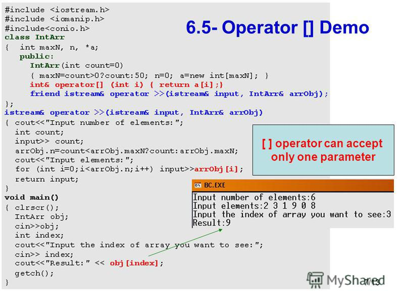 7/13 6.5- Operator [] Demo [ ] operator can accept only one parameter