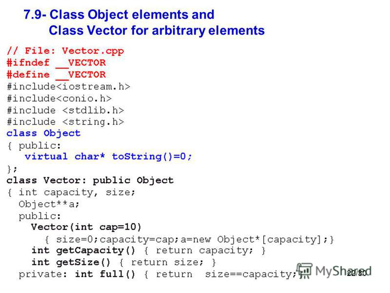 22/30 7.9- Class Object elements and Class Vector for arbitrary elements