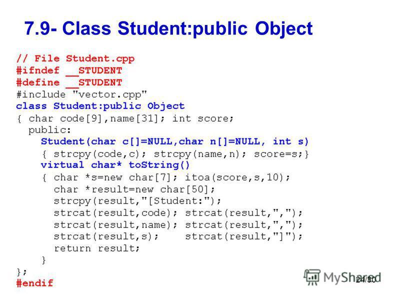 24/30 7.9- Class Student:public Object
