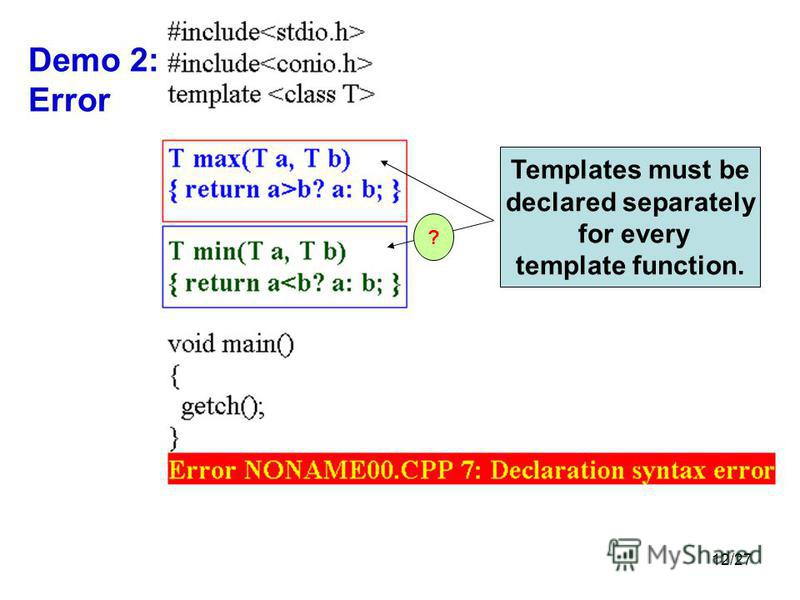 12/27 Demo 2: Error Templates must be declared separately for every template function. ?