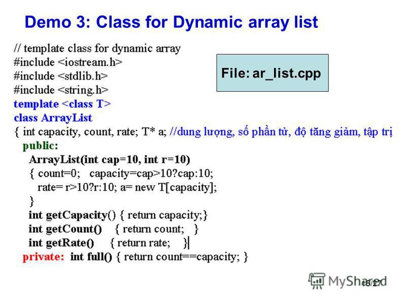 15/27 Demo 3: Class for Dynamic array list File: ar_list.cpp