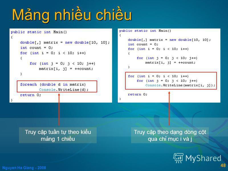 Nguyen Ha Giang - 2008 48 Mng nhiu chiu Truy cp tun t theo kiu mng 1 chiu Truy cp theo dng dòng ct qua ch mc i và j