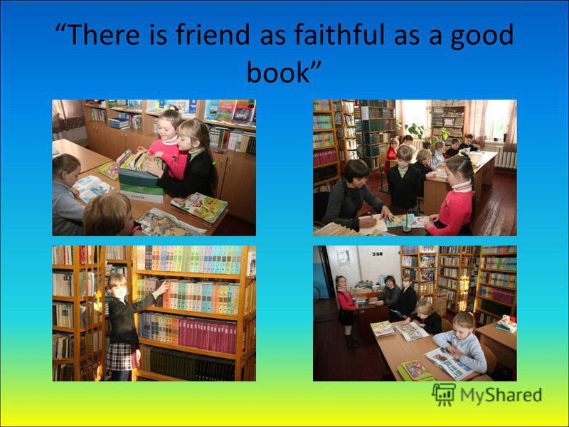 There is friend as faithful as a good book