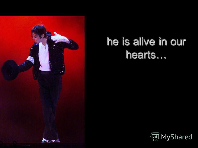 he is alive in our hearts…
