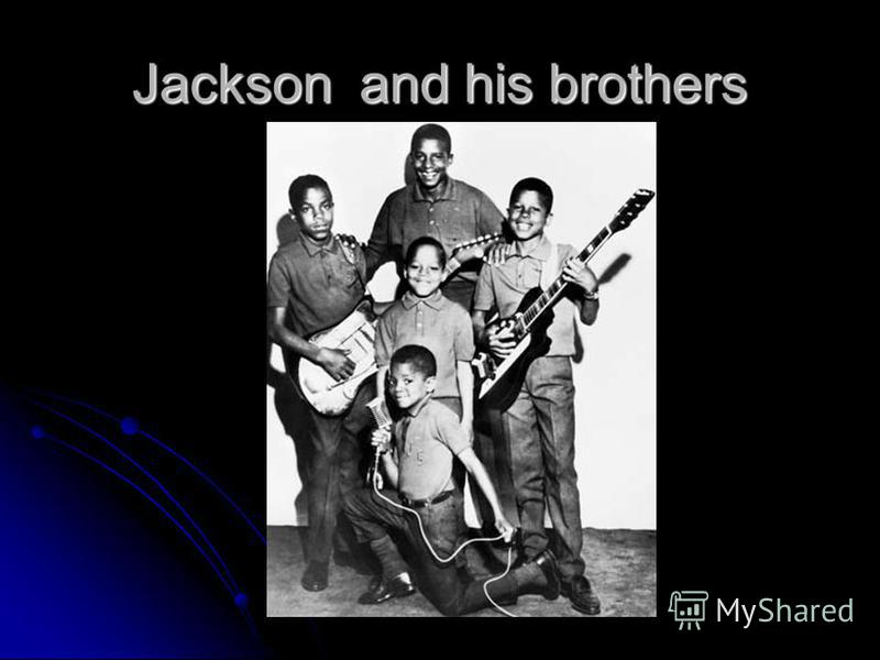 Jackson and his brothers