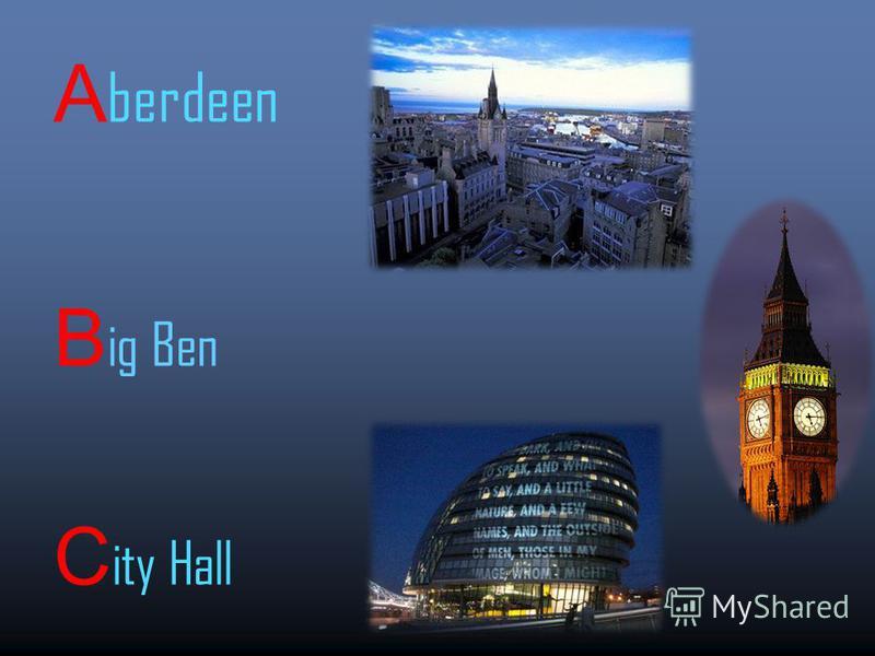 A berdeen B ig Ben C ity Hall