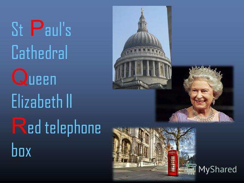 St P aul's Cathedral Q ueen Elizabeth II R ed telephone box