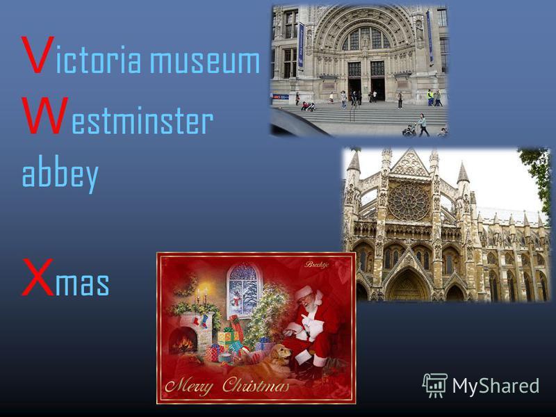 V ictoria museum W estminster abbey X mas