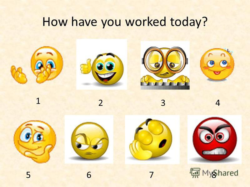 How have you worked today? 1 234 5678