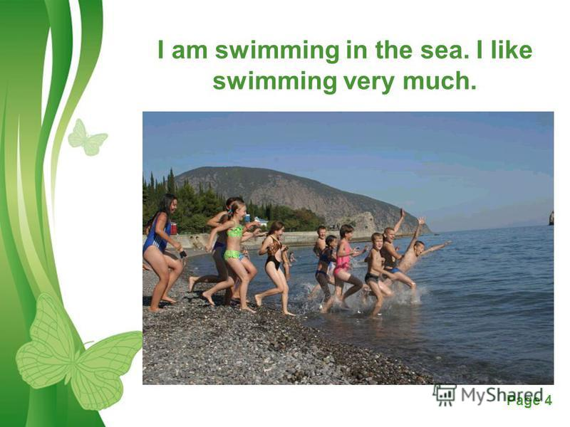 Free Powerpoint TemplatesPage 4 I am swimming in the sea. I like swimming very much.