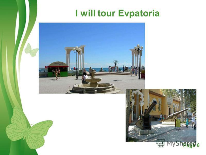 Free Powerpoint TemplatesPage 6 I will tour Evpatoria
