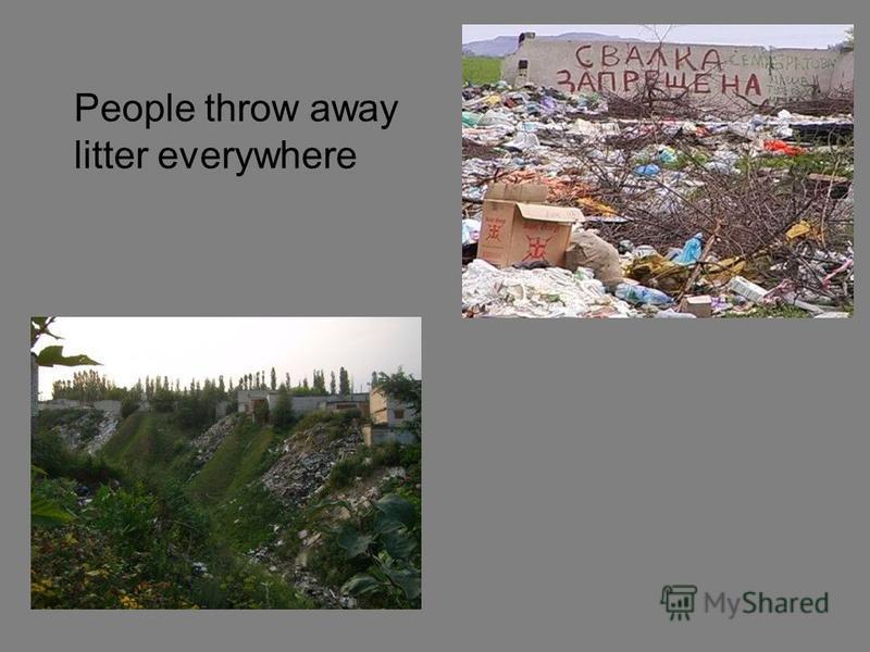 People throw away litter everywhere