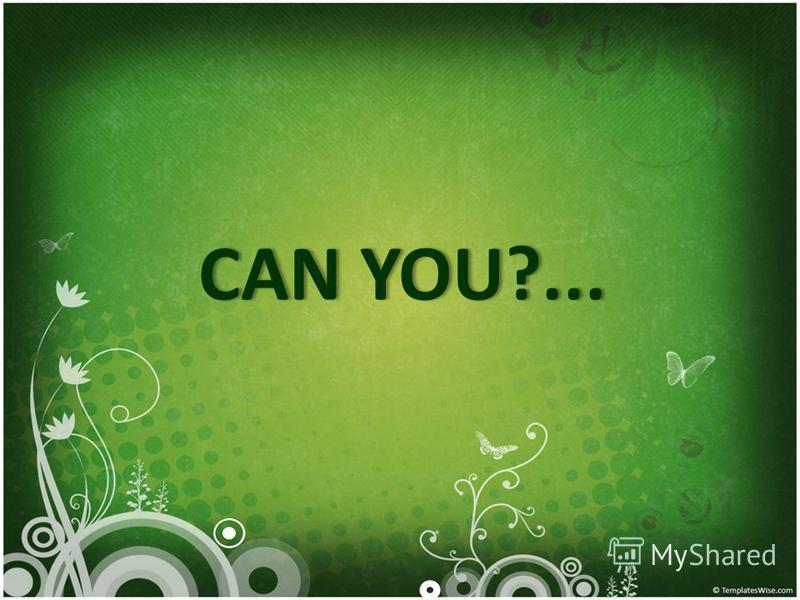 CAN YOU?...CAN YOU?...