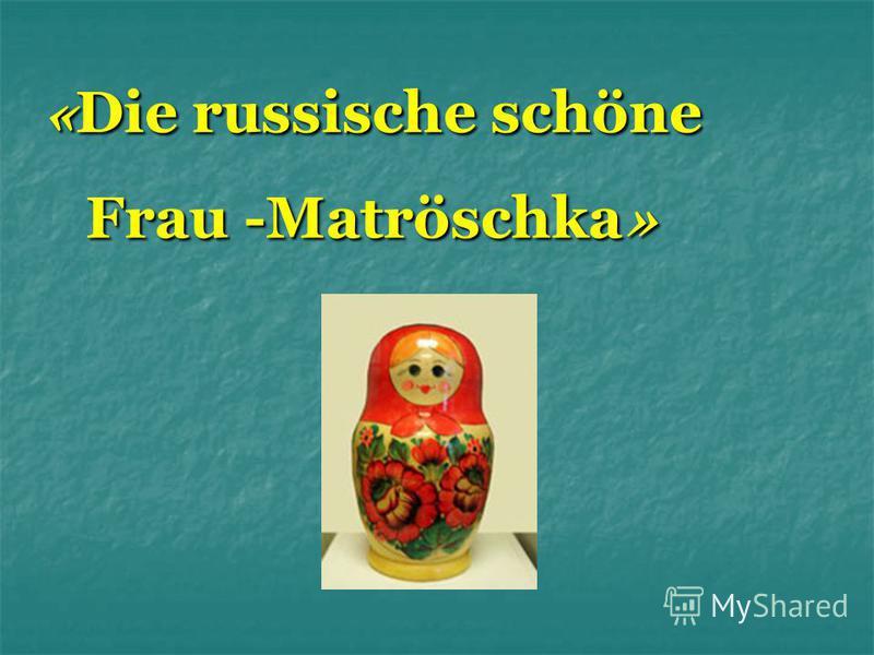 « Die russische schöne Frau -Matröschka »