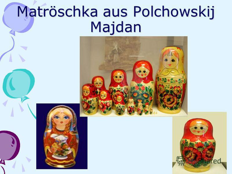 Маtröschka aus Polchowskij Majdan