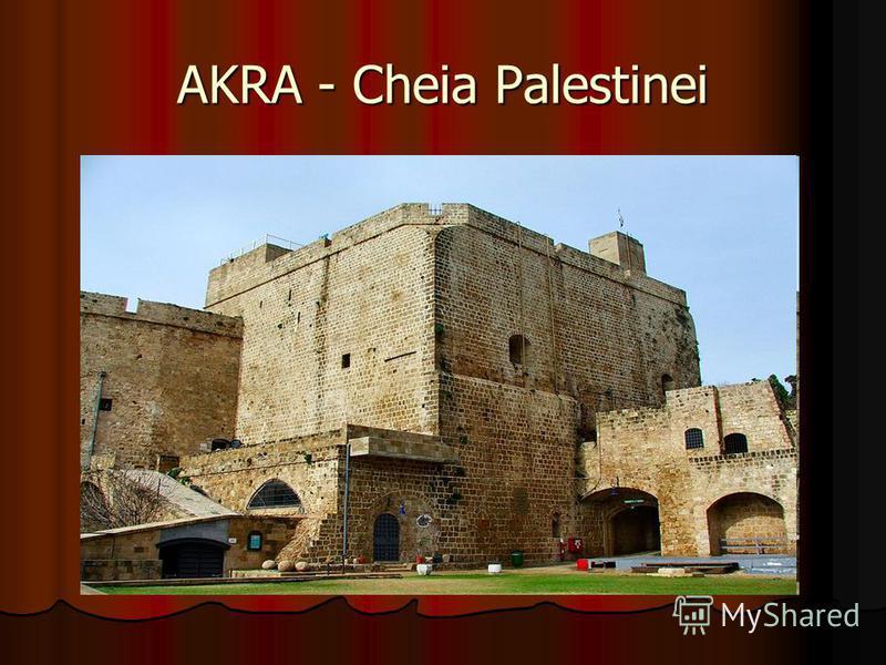 AKRA - Cheia Palestinei