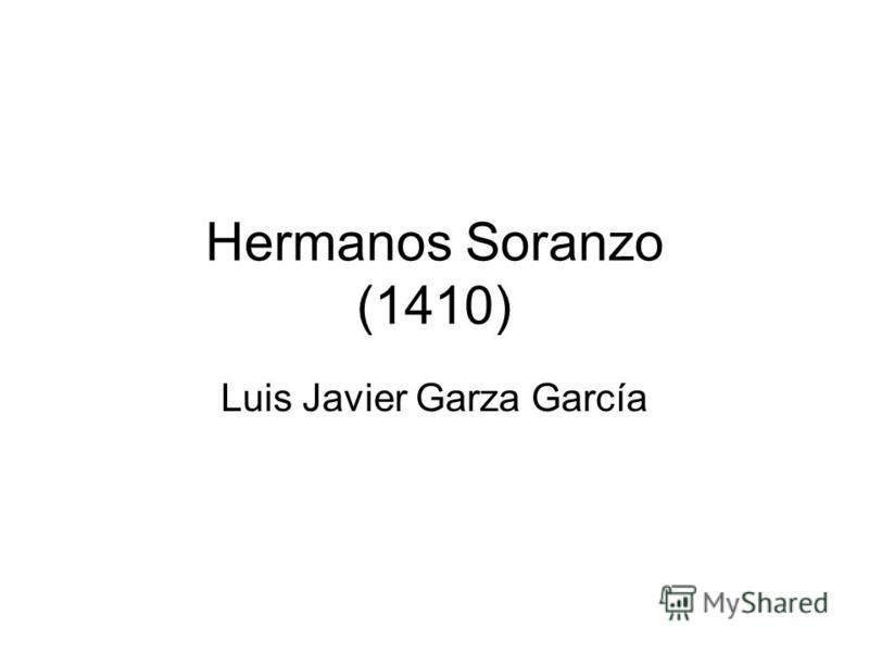 Hermanos Soranzo (1410) Luis Javier Garza García