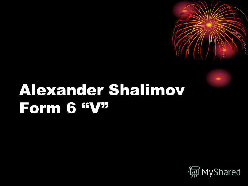 Alexander Shalimov Form 6 V