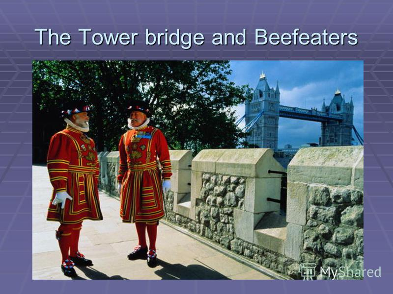 The Tower bridge and Beefeaters