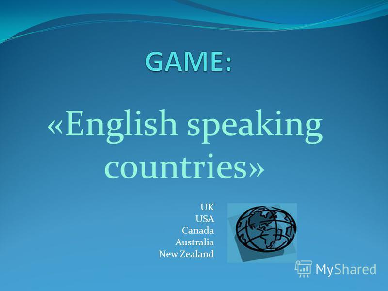 «English speaking countries» UK USA Canada Australia New Zealand