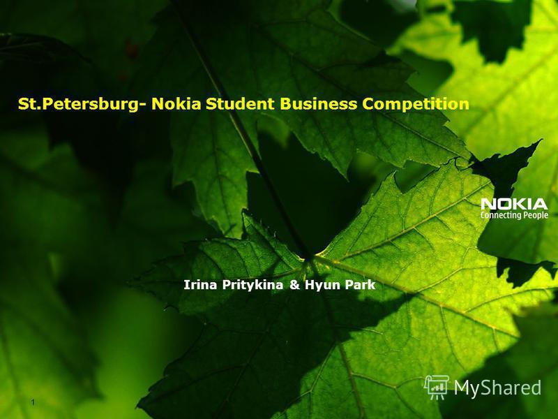 St.Petersburg- Nokia Student Business Competition Irina Pritykina & Hyun Park 1