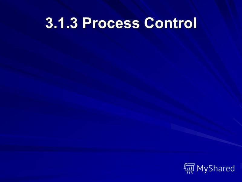 3.1.3 Process Control