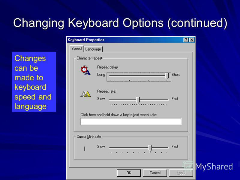 Changing Keyboard Options (continued) Changes can be made to keyboard speed and language