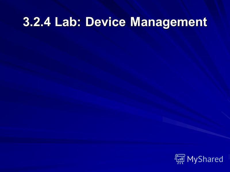 3.2.4 Lab: Device Management