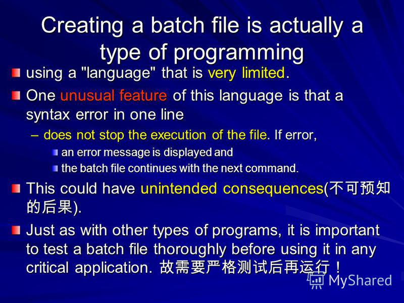 Creating a batch file is actually a type of programming using a
