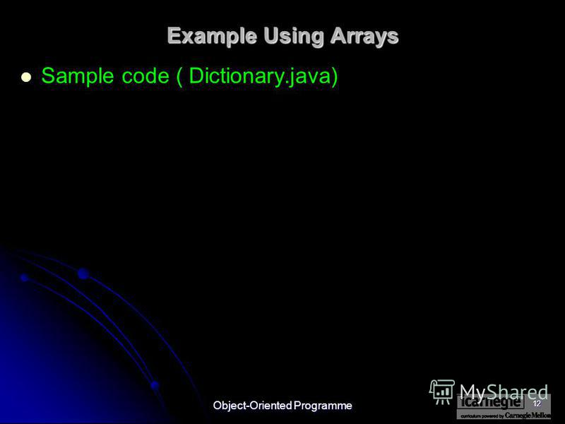 Object-Oriented Programme 12 Example Using Arrays Sample code ( Dictionary.java)
