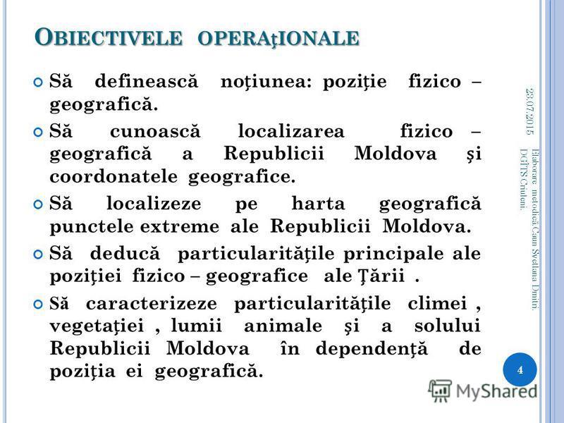 O BIECTIVELE DE REFERIN Ă S ă explice particularit ă ile poziiei fizico - geografice a teritoriului Republicii Moldova. S ă aplice reeaua de grade i scara h ă rii. S ă aprecieze influiena poziiei fizico - geografice asupra componentelor naturii. S ă
