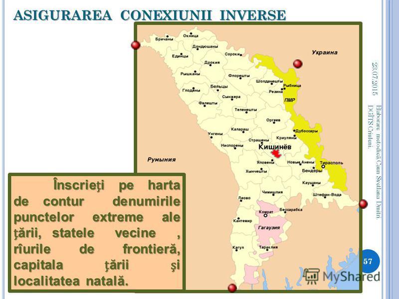 ASIGURAREA CONEXIUNII INVERSE Determinai coordonatele geografice ale Republicii Moldova,utilizînd harta fizic ă i reeaua de grade respectiv ă. Determinai coordonatele geografice ale Republicii Moldova,utilizînd harta fizic ă i reeaua de grade respect