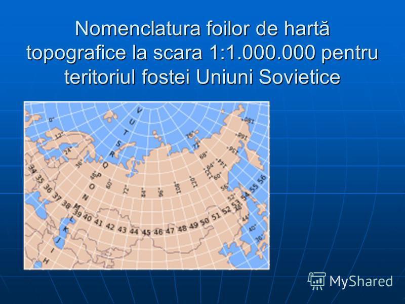 Nomenclatura foilor de hartă topografice la scara 1:1.000.000 pentru teritoriul fostei Uniuni Sovietice
