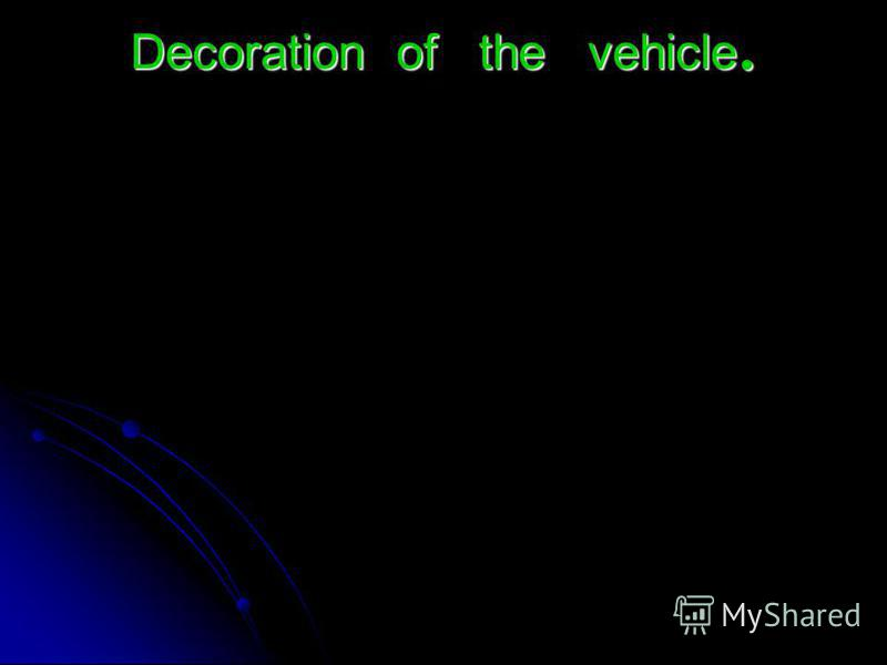 Decoration of the vehicle.