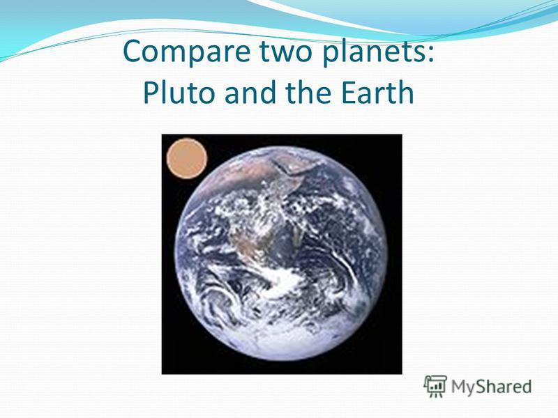 Сompare two planets: Neptune and the Earth See the chart and other 5 slides to choose planets you like