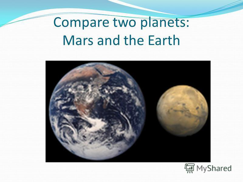 Compare two planets: Jupiter and the Earth