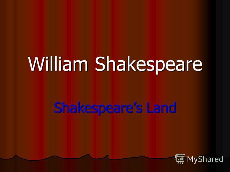 William Shakespeare Shakespeares Land