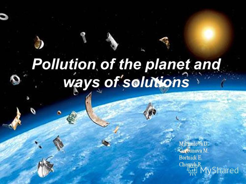 Pollution of the planet and ways of solutions