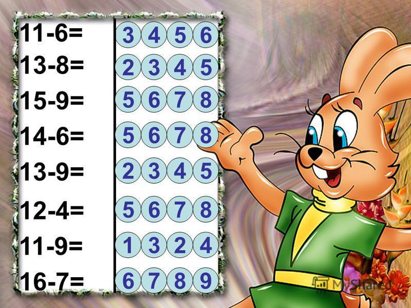11-6= 4 356 15-9= 13-8= 11-9= 13-9= 14-6= 12-4= 16-7= 523 4 6578 8765 4235 8675 2134 9678