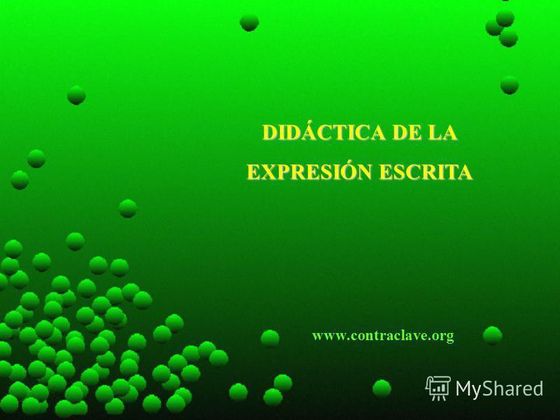 DIDÁCTICA DE LA EXPRESIÓN ESCRITA www.contraclave.org