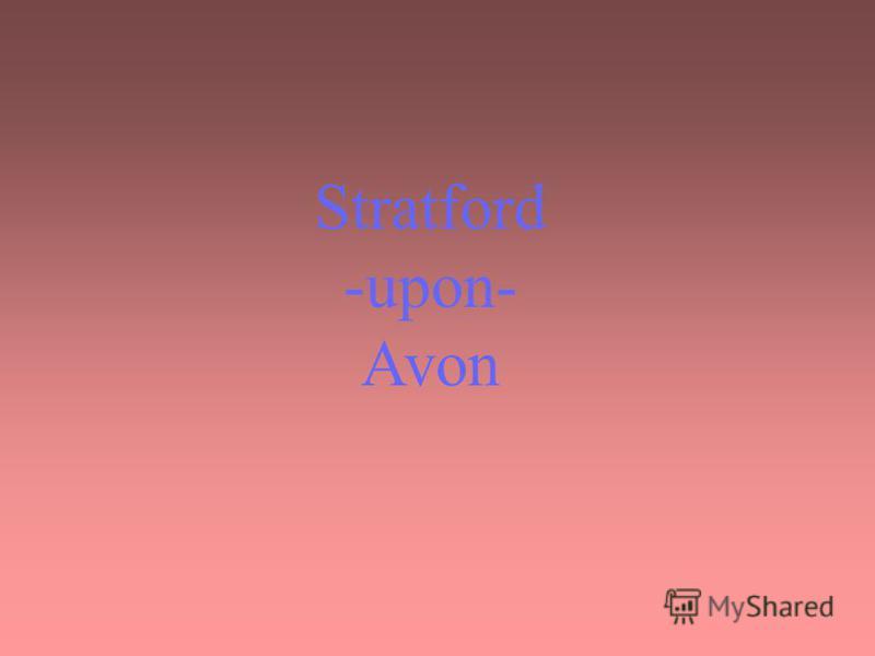 Stratford -upon- Avon