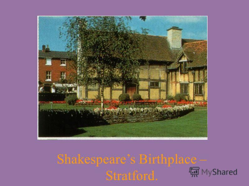 Shakespeares Birthplace – Stratford.