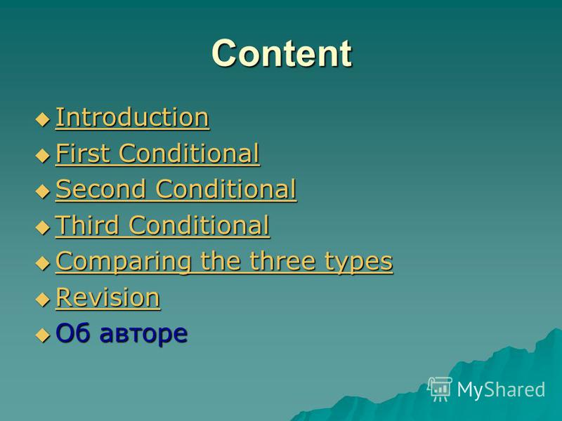 Content Introduction Introduction Introduction First Conditional First Conditional First Conditional First Conditional Second Conditional Second Conditional Second Conditional Second Conditional Third Conditional Third Conditional Third Conditional T