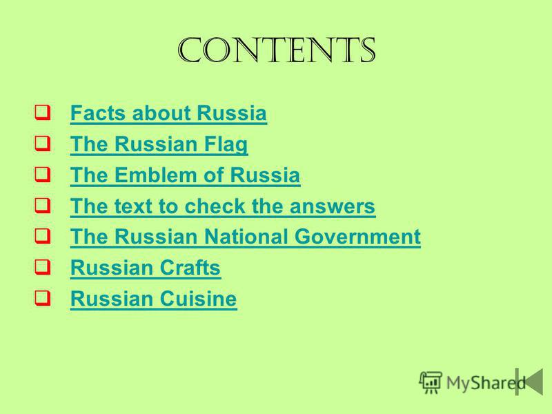 Contents Facts about Russia The Russian Flag The Emblem of Russia The text to check the answers The Russian National Government Russian Crafts Russian Cuisine