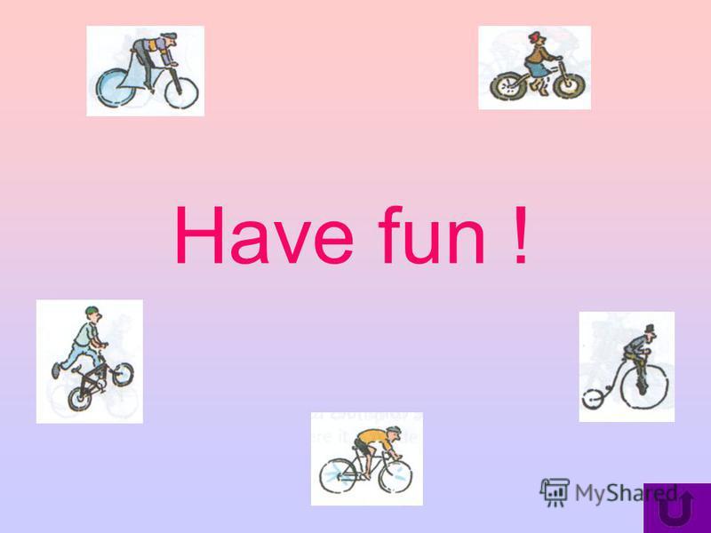 Have fun !