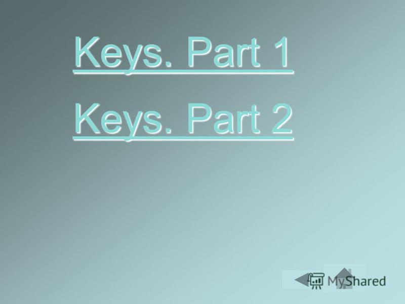 Keys. Part 2 Keys. Part 2 Keys. Part 1 Keys. Part 1