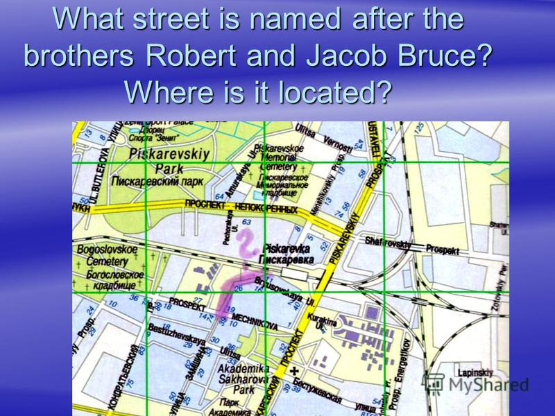 What street is named after the brothers Robert and Jacob Bruce? Where is it located?