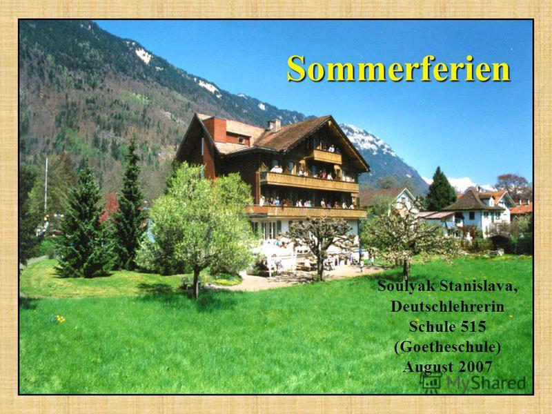 Sommerferien Soulyak Stanislava, Deutschlehrerin Schule 515 (Goetheschule) August 2007