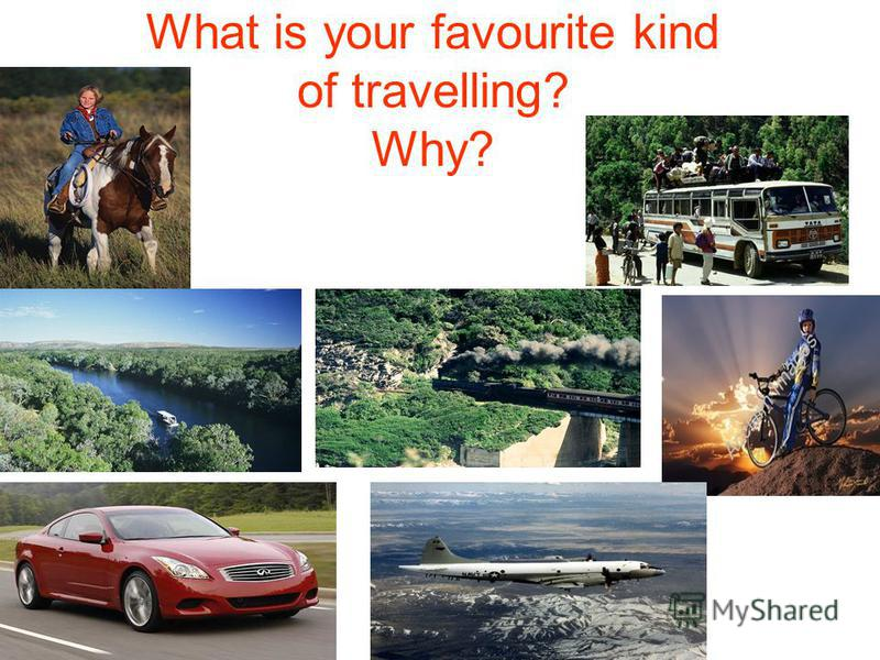 What is your favourite kind of travelling? Why?