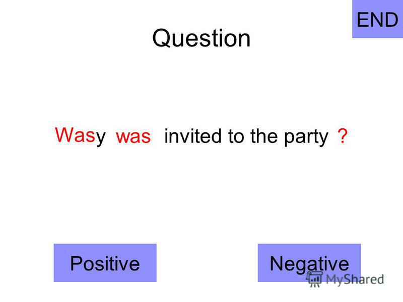 wasMaryinvited to the party? END Was PositiveNegative